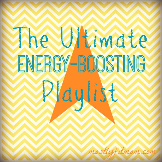 The Ultimate Energy-Boosting Playlist - mostlyfitmom.com