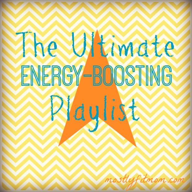 The Ultimate Energy-Boosting Playlist - mostlyfitmom.com