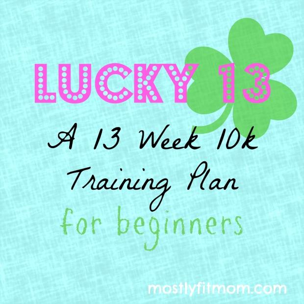 Lucky 13: A 13 Week 10k Training Plan for Beginners