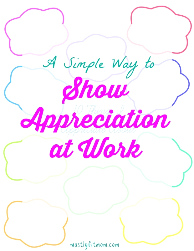 A Simple Way to Show Appreciation at Work - mostlyfitmom.com