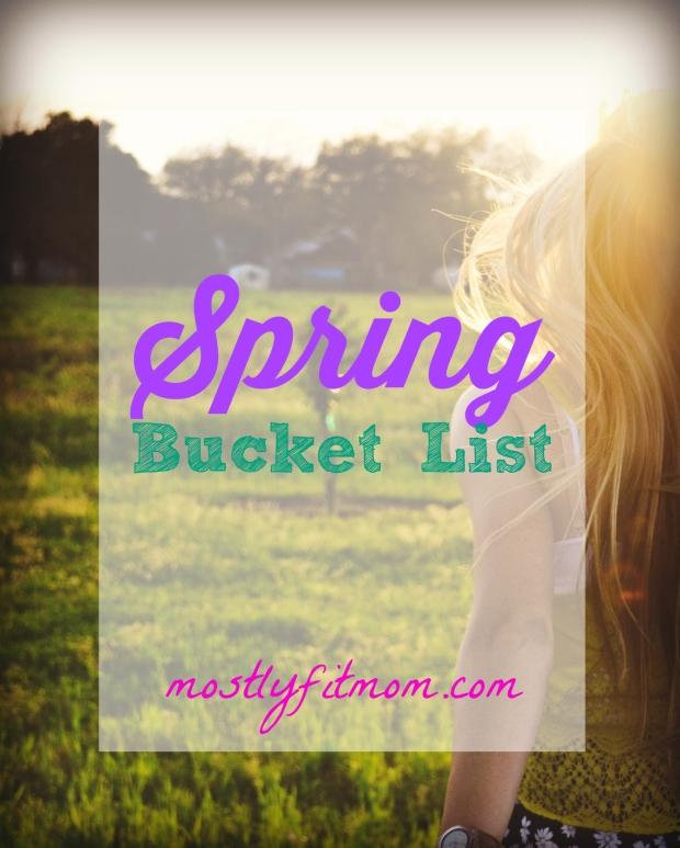 Spring Bucket List - mostlyfitmom.com