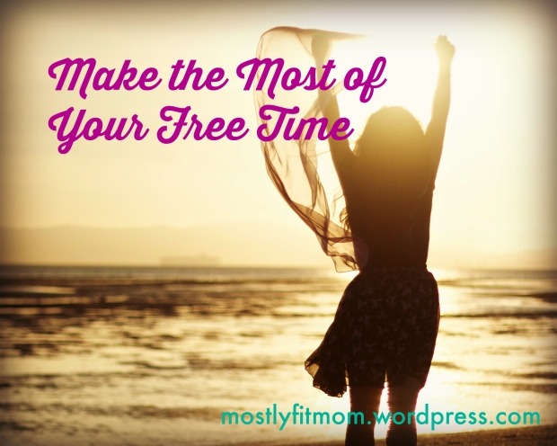 Make the Most of Your Free Time